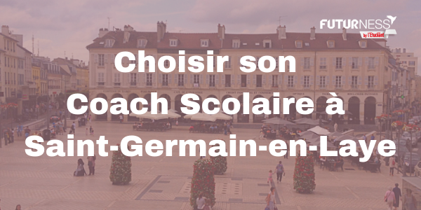 Comment choisir le bon Coach d'orientation à Saint-Germain-en-Laye